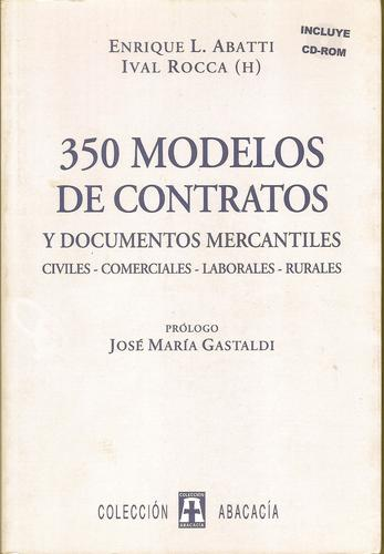350 MODELOS DE CONTRATOS Y DOCUMENTOS MERCANTILES. Civiles, comerciales, laborales, rurales. Incluye CD-ROM by