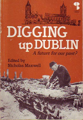 Digging Up Dublin by Nicholas Maxwell