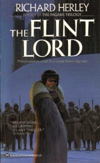 The flint lord (The Pagan's Trilogy, Book 2) by Richard Herley