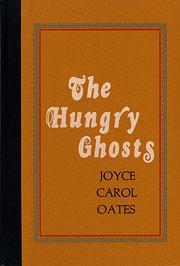 The hungry ghosts by Joyce Carol Oates