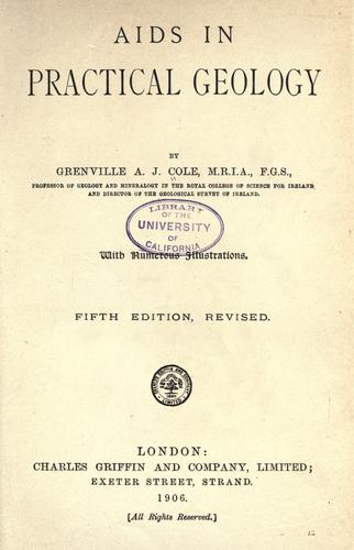 Aids in practical geology by Grenville A. J. Cole