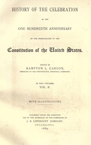 History of the celebration of the one hundredth anniversary of the promulgation of the Constitution of the United States by Carson, Hampton L.