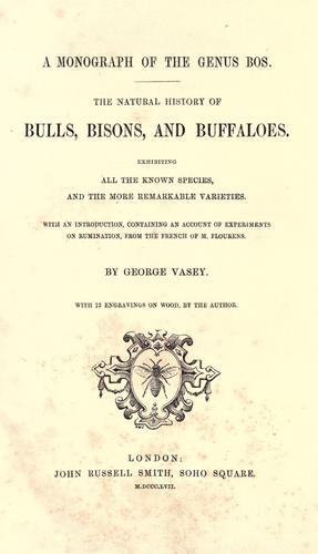 A monograph of the genus Bos. by George Vasey
