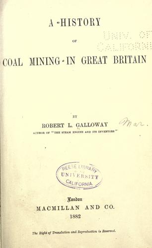 A history of coal mining in Great Britain by Robert L. Galloway