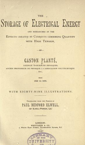 The storage of electrical energy by Gaston Planté