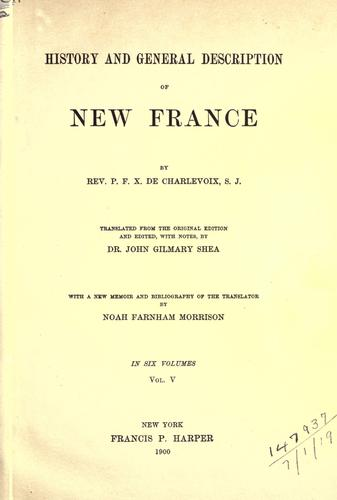 History and general description of New France by Pierre-François-Xavier de Charlevoix
