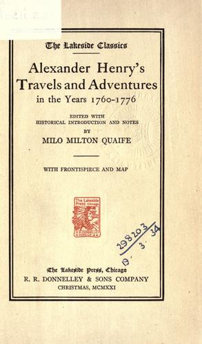 Alexander Henry's Travels and adventures in the years 1760-1776 by Henry, Alexander