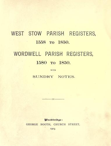 West Stow parish registers, 1558 to 1850. by Hervey, Sydenham Henry Augustus