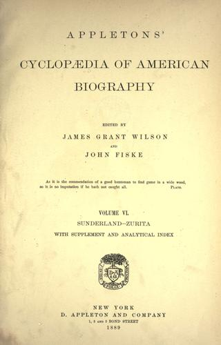 Appletons' cyclopædia of American biography by James Grant Wilson