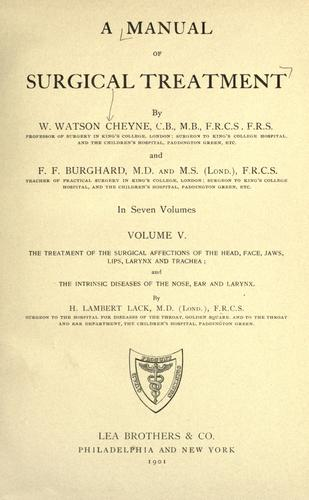 A manual of surgical treatment by Cheyne, William Watson Sir