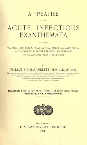 A treatise on the acute, infectious exanthemata by Corlett, William Thomas
