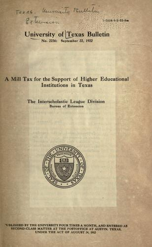 A mill tax for the support of higher educational institutions in Texas by Shurter, Edwin Du Bois