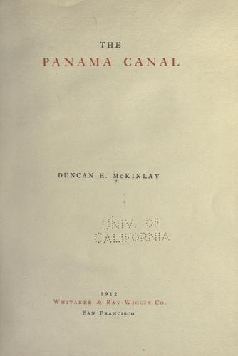 The Panama canal by Duncan E McKinlay