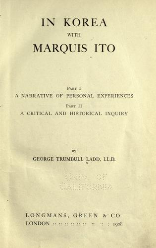 In Korea with Marquis Ito by Ladd, George Trumbull