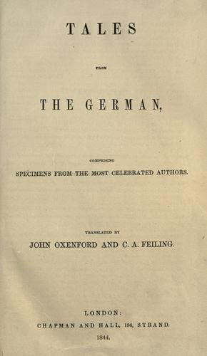 Tales from the German, comprising specimens from the most celebrated authors by John Oxenford
