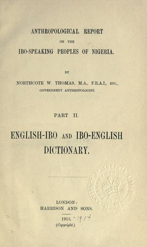 Anthropological report on the Ibo-speaking peoples of Nigeria by Thomas, Northcote Whitridge