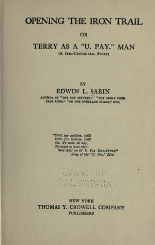 Opening the iron trail by Edwin L. Sabin