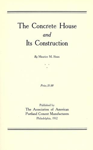 The concrete house and its construction by Maurice M. Sloan