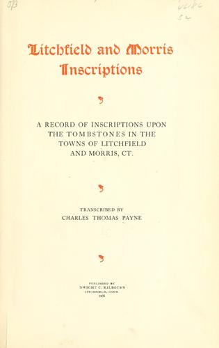 Litchfield and Morris inscriptions by Charles Thomas Payne
