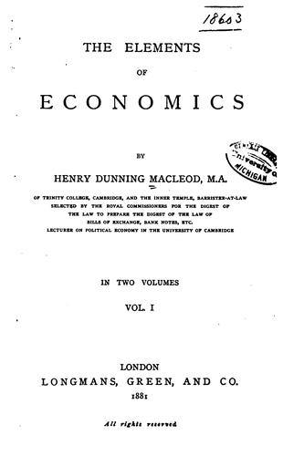 The elements of economics by Henry Dunning Macleod