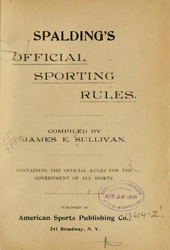 Spalding's official sporting rules by James Edward Sullivan