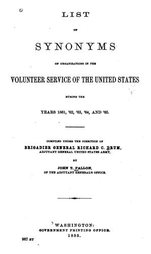 List of synonyms of organizations in the volunteer service of the United States during the years 1861, '62, '63, '64, and '65.
