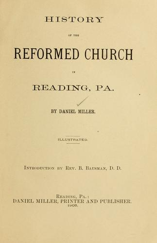 History of the Reformed Church in Reading, Pa by Miller, Daniel