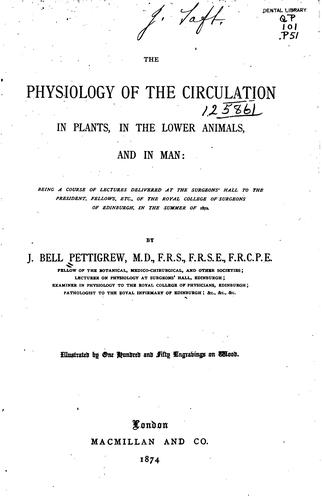 The physiology of the circulation in plants by James Bell Pettigrew