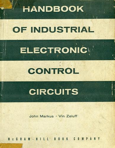 Handbook of industrial electronic control circuits by John Markus