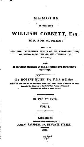 Memoirs of the late William Cobbett, esq., M.P. for Oldham by Robert Huish