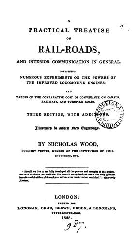 A practical treatise on rail-roads, and interior communication in general …