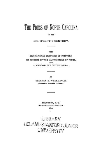 The press of North Carolina in the eighteenth century by Stephen Beauregard Weeks