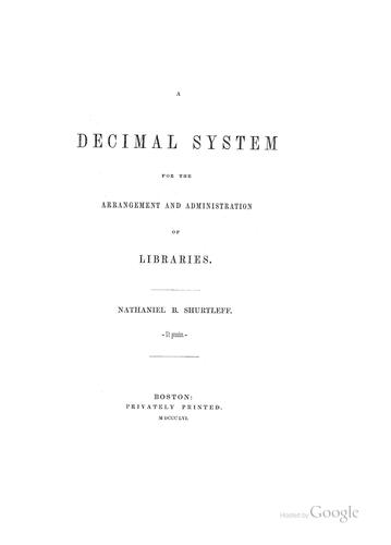 Decimal system for the arrangement and administration of libraries by Nathaniel Bradstreet Shurtleff