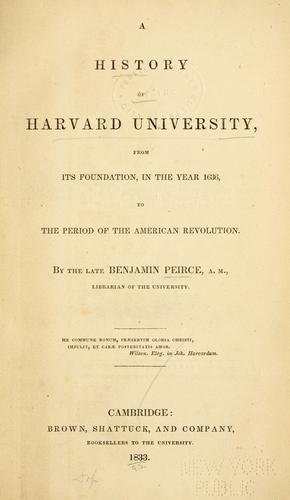 A history of Harvard University by Peirce, Benjamin