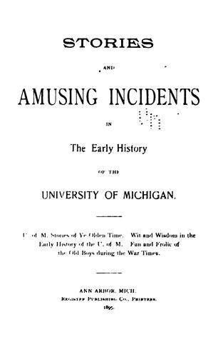 Stories and amusing incidents in the early history of the University of Michigan by Noah W. Cheever