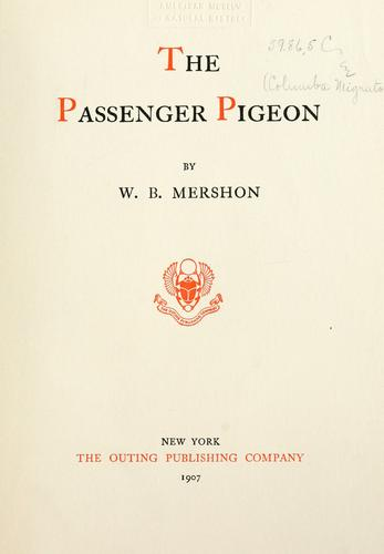 The passenger pigeon by W. B. Mershon
