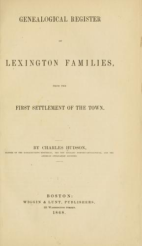 Genealogical register of Lexington families by Hudson, Charles