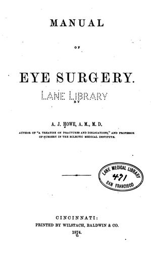 Manual of eye surgery by Andrew Jackson Howe