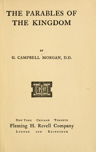 Parables of the Kingdom by Morgan, G. Campbell