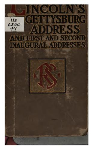 Lincoln's Gettysburg oration and first and second inaugural addresses by Abraham Lincoln