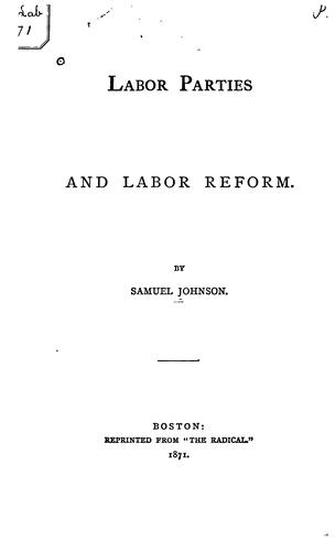 Labor parties and labor reform by Johnson, Samuel