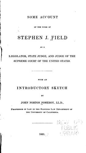 Some account of the work of Stephen J. Field