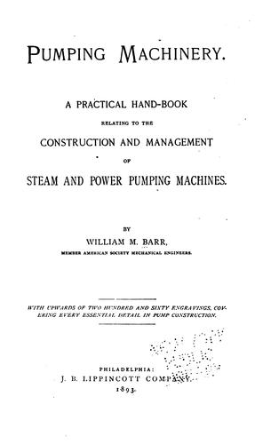 Pumping machinery by William M. Barr