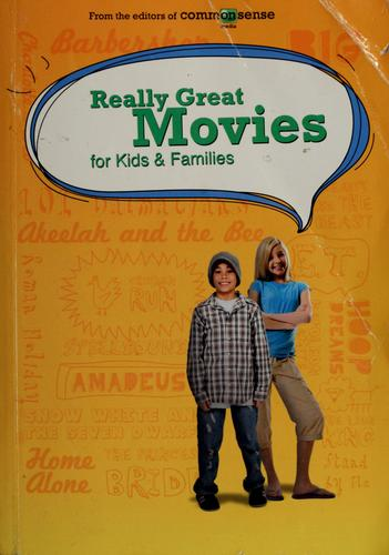 Really great movies for kids and families by Common Sense Media