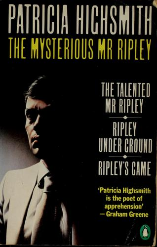 The mysterious Mr. Ripley by Patricia Highsmith