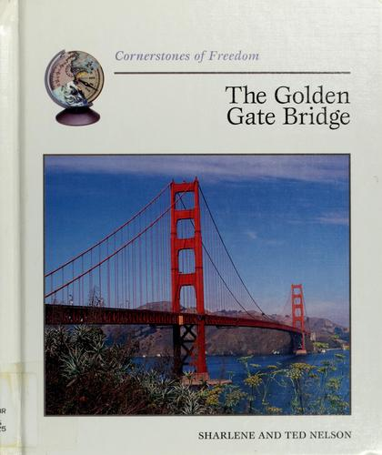 The Golden Gate Bridge by Sharlene P. Nelson