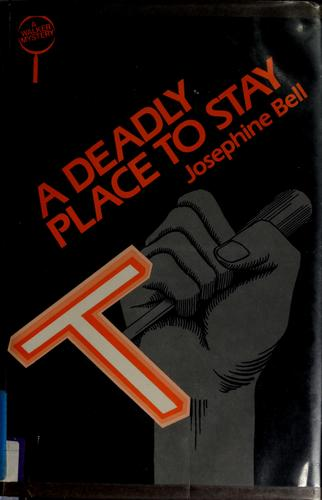 A deadly place to stay by Josephine Bell