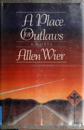 A place for outlaws by Allen Wier