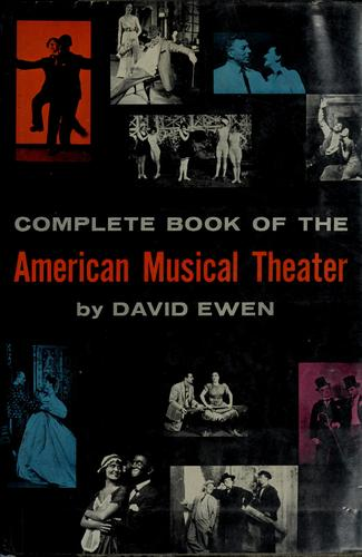Complete book of the American musical theater by David Ewen