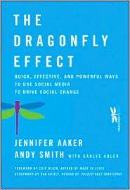 The Dragonfly Effect: Quick, Effective, and Powerful Ways To Use Social Media to